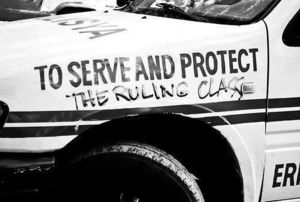 Serve and protect, the ruling class