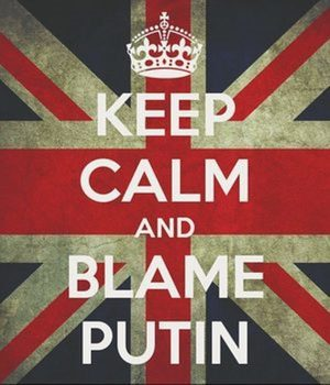 Keep calm and blame Putin