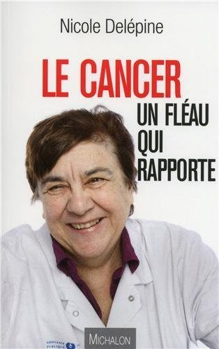 Le cancer un fléau qui rapporte